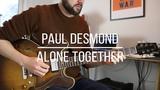 Paul Desmond - 'Alone Together' Solo Transcription