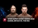 [#My1] ВВЕ Супер Шоу-Даун 2018 - Дэниел Брайан против Миза