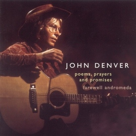 John Denver альбом Poems, Prayers & Promises / Farewell Andromeda