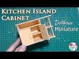 DIY Miniature Kitchen Island Cabinets | How to make Kitchen Island for Dollhouse