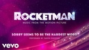 Cast Of Rocketman - Sorry Seems To Be The Hardest Word (Visualiser)