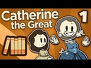 Catherine the Great - I Not Quite Catherine Yet - Extra History