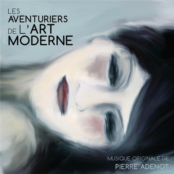 Документальный сериал «Неистовые модернисты»/Les Aventuriers de L'Art Moderne 6 серий