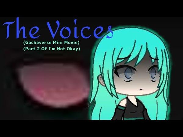 The Voices (Gachaverse Mini Movie)