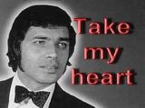 Take my heart - Engelbert Humperdinck + Lyrics