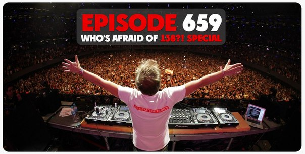 A State of Trance 659 - Who's Afraid of 138! Special (Version Cutée)