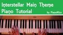 Interstellar Main Theme | Hans Zimmer | Piano Tutorial | How To Play | HD