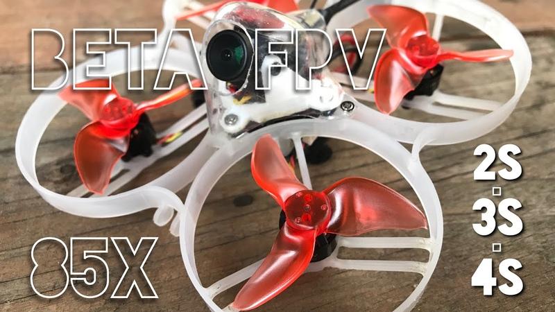 BetaFPV 85X | 2S / 3S / 4S | First Flights