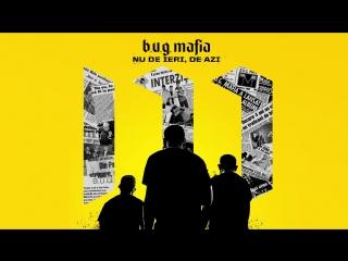 B.U.G. Mafia - Nu De Ieri, De Azi (Prod. Tata Vlad)