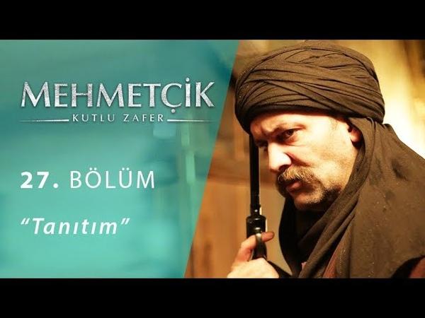 Mehmetçik Kutlu Zafer 27. Bölüm Tanıtım