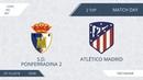 AFL18. Copa Del Rey 2018. Day 2. S.D. Ponferradina 2-Atlético Madrid.