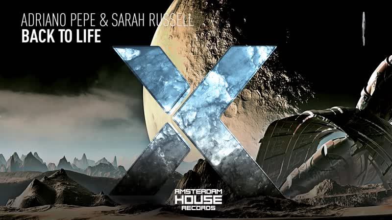Adriano Pepe Sarah Russell - Back To Life (Amsterdam House Records) LYRICS 