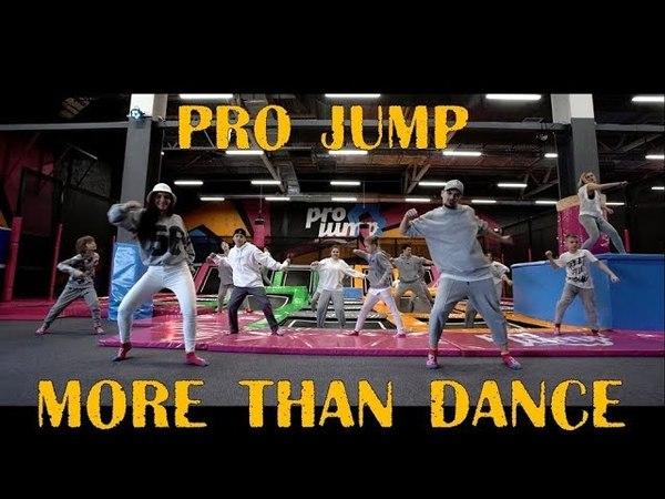 More Than Dance - Pro Jump (Jason Derulo - Get Ugly)