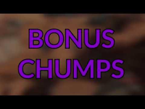 Bonus Chumps