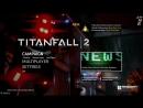 [Titanfall 2] [RUS] Best FPS ... ever!! stream games titanfall live eONEtheONE
