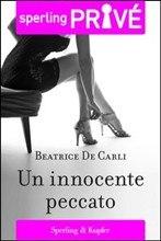 [Libro] Beatrice De Carli - Un innocente peccato (2013) - ITA