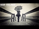 Deep Feelings   Deep House Mix   2016 Mixed By Johnny M