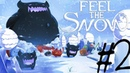 Feel The Snow 2 А ты, чувствуешь снег? Ведьма
