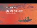 Hot Since 82 You Are The Light feat Jem Cooke 8 track