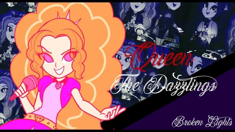 [PMV] EG   The Dazzlings - Queen