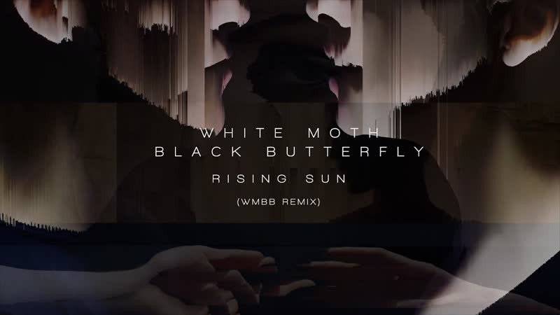 White Moth Black Butterfly - Rising Sun (Wmbb remix) [from Atone Extended Edition] (nelaskoviy_pub)