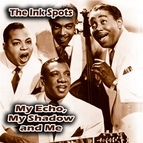 The Ink Spots альбом My Echo, My Shadow and Me