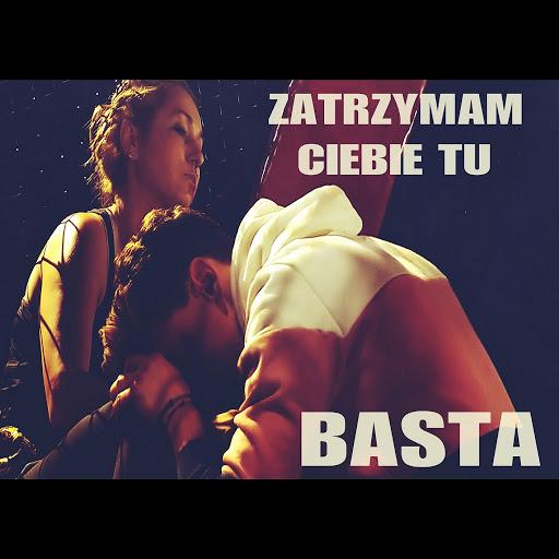 basta альбом Zatrzymam Ciebie tu (Radio Edit)