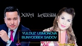 YULDUZ USMONOVA -BUNYODBEK SAIDOV- XIVA LAZGISI(2018)