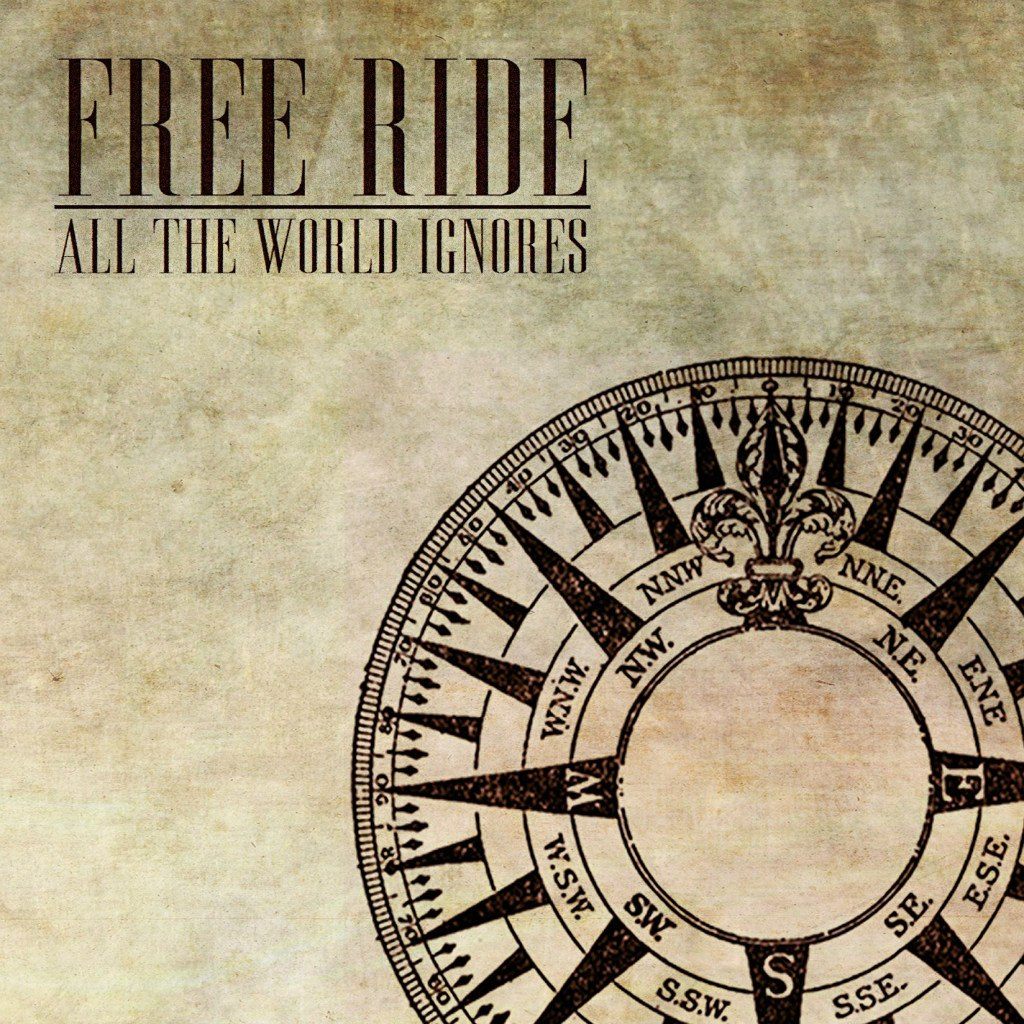 Free Ride - All The World Ignores [EP] (2012)