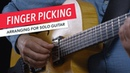 Arranging for Solo Guitar Finger Picking Fingerstyle Fingerpicking Exercises Berklee Online