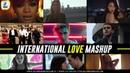 International Love Mashup By DJ Chhaya | Featuring Top International Hits Songs