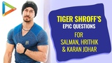 Tiger Shroff Hrithik Roshan, How do You Always PROVE the Naysayers WRONGRapid Fire