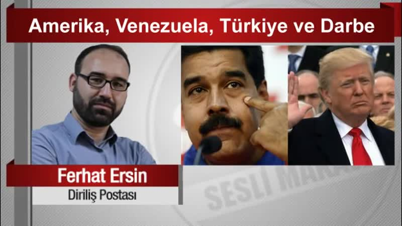 Ferhat Ersin Amerika Venezuela Türkiye ve Darbe