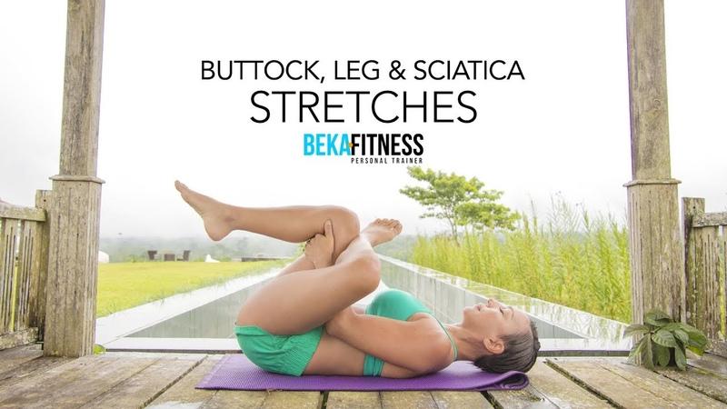 Buttock, Leg Sciatica Stretching Routine