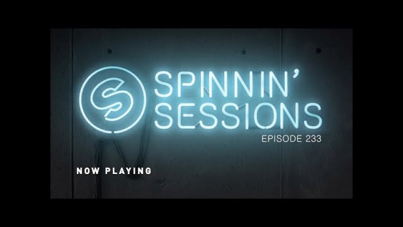 Spinnin Sessions 233 - Guests Trobi B2B Boaz van de Beatz