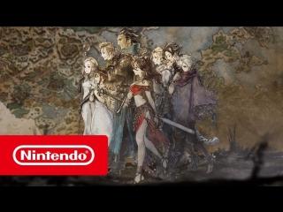 OCTOPATH TRAVELER — обзорный трейлер (Nintendo Switch)