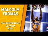 Star Performance. Malcolm Thomas vs Parma – 26 pts, 8 reb, 32 EFF
