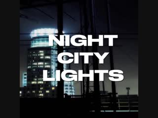 SPACE WALK & B.X. PRODUCTION - NIGHT CITY LIGHTS