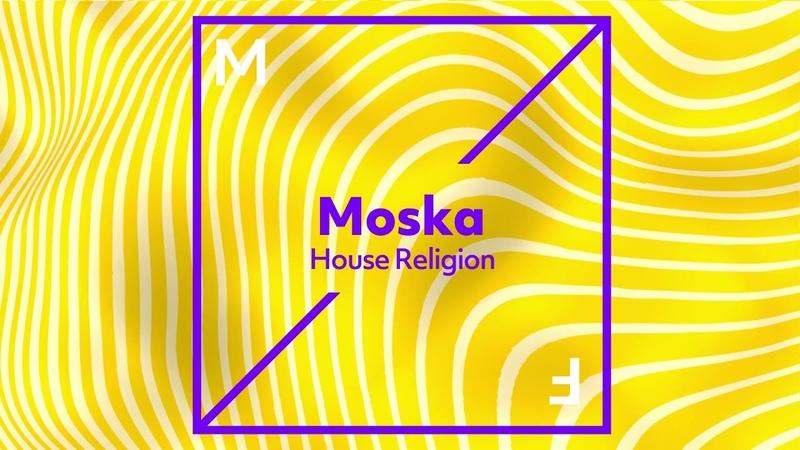 Moska - House Religion
