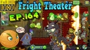 Plants vs Zombies 2 China Fright Theater 2 Dark Ages Night 20 Ep 164