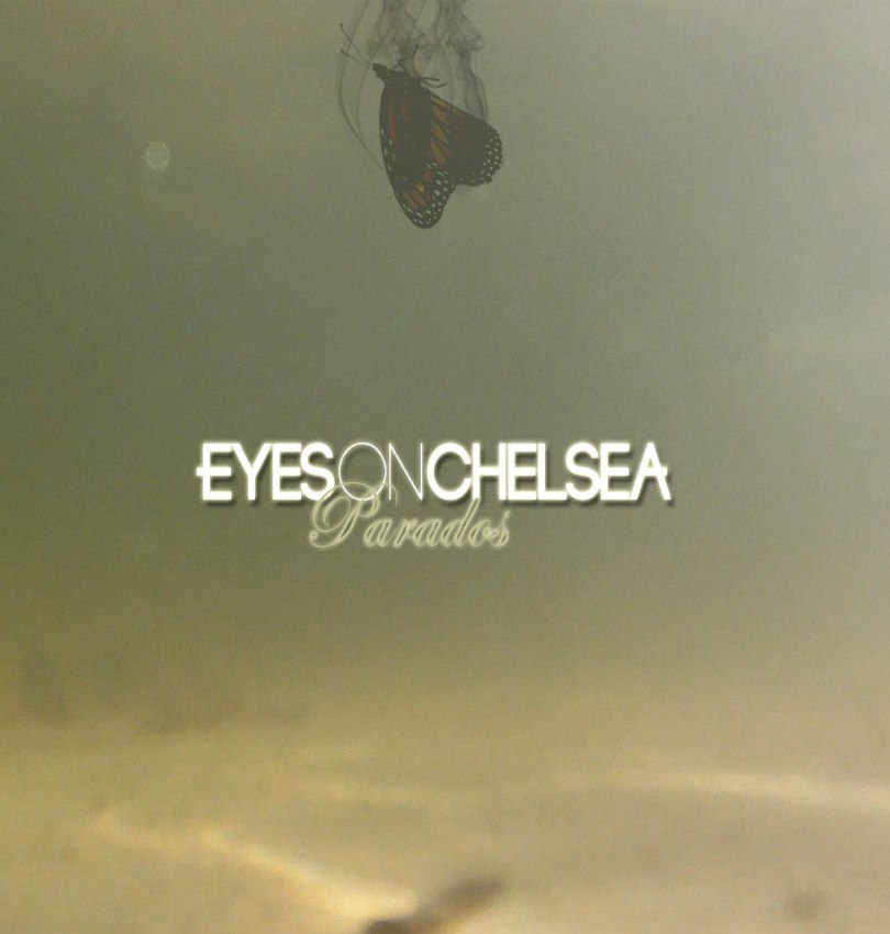 Eyes On Chelsea - Parados [EP] (2012)