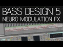 Bass Design 5 Neuro Bass Modulation FX