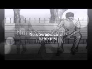 Nuri Serinlendirici - Darixdim  2013