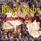 Bing Crosby альбом Autumn Leaves