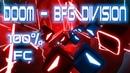 Beat Saber EXPERT Doom 2016 - BFG Division 100 Full Combo