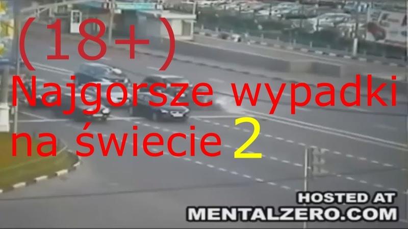 Najgorsze wypadki na świecie (18) cz.2