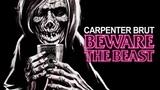 CARPENTER BRUT ft. MAT McNERNEY - BEWARE THE BEAST