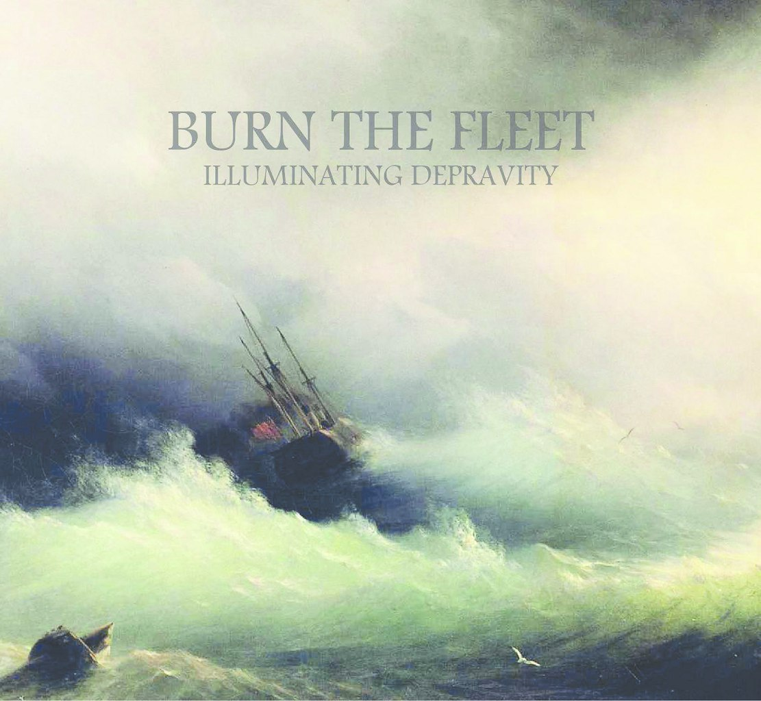 Burn The Fleet - Illuminating Depravity (2015)