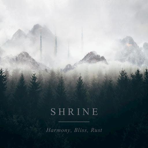Shrine альбом Harmony, Bliss, Rust