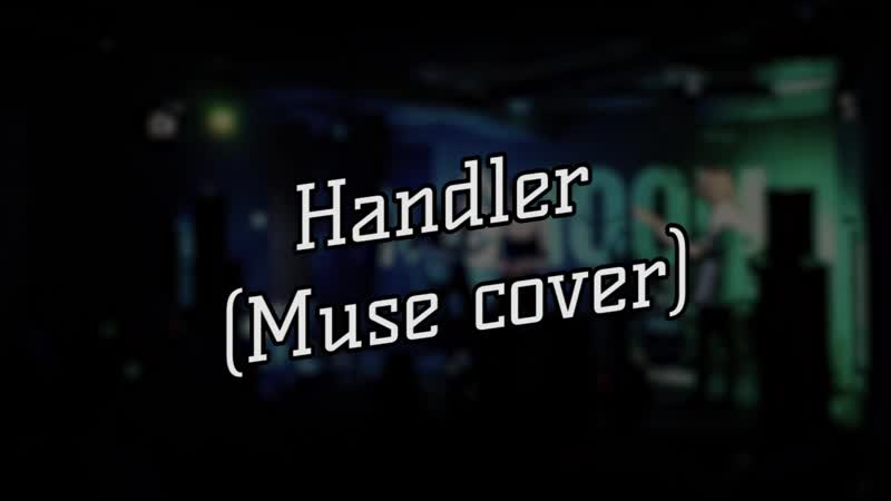 .generation nothing. - Handler (Muse cover) (Bar SHOOM)
